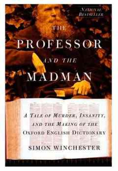 the professor and the madman essay The professor and the madman deals with the lives of two men who came  together through their work on the oxford english dictionary: james murray, the.